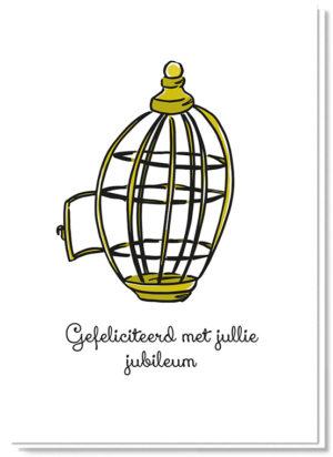 """Voorkant wenskaart jubileum met een gouden openstaande vogelkooi erop en de tekst """"Gefeliciteerd met jullie jubileum"""""""
