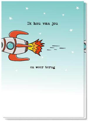 Voorkant liefdeskaart met daarop een raket en de tekst 'Ik hou van jou...en weer terug'