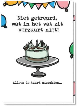 Voorkant verjaardagskaart met daarop een beschimmelde taart en de tekst 'Niet getreurd, wat in het vat zit verzuurt niet! Alleen de taart misschien...'
