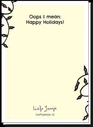 Achterkant kerstkaart 'Lights', waarop de tekst staat 'Oops i mean:Happy Holidays!' en aan de zijkanten zie je nog wat kerstlampjes