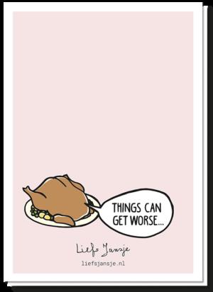 Achterkant kalkoen kerstkaart met daarop een gebraden kalkoen en de tekst 'Things can get worse..'