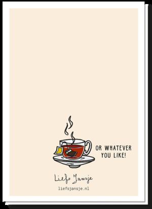 Achterkant koffiekaart met de tekst 'Or whatever you like?' en een afbeelding van een kopje thee