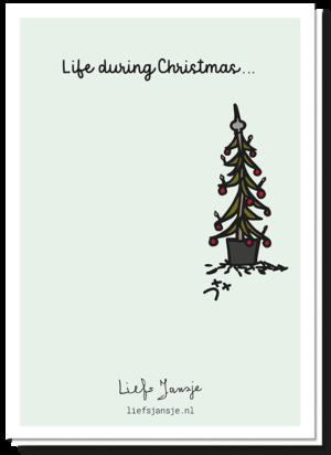 Achterkant van de Life before Christmas kaart met daarop de tekst 'Life during Christmas' waarop je een plaatje ziet van een dode uitgevallen kerstboom in een pot.
