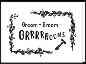 Voorkant tekst gay kaart bruidegoms met daarop de tekst 'Groom + Groom = Grrrrooms