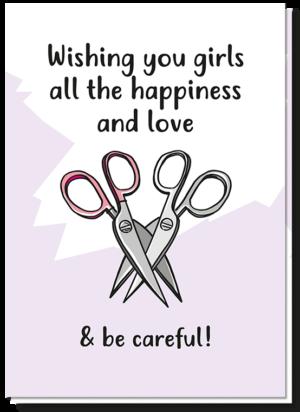 Voorkant gay kaart scharen Engels met de tekst 'Wishing you girls all the happiness and love & be careful!