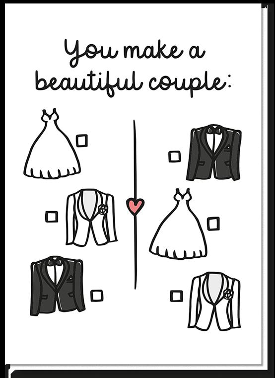 Voorkant trouwkaart met de tekst 'You make a beautiful couple' en daaronder de mogelijkheid om 2x een trouwjurk, een trouwjasje zowel mannelijk als vrouwelijk aan te vinken