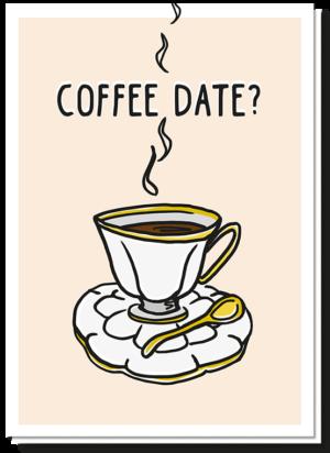 Voorkant wenskaart koffieleuten coffee date? Met afbeelding van een kopje koffie erop