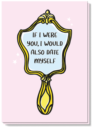 Voorkant date myself roze kaart met goud kitscherig spiegeltje met de tekst erop 'If i were you, i would also date myself'