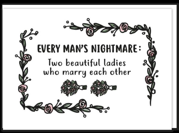 Gay kaart lesbisch stel met daarop 'Every man's nightmare: Two beautiful ladies who marry each other' met wat sierlijke aankleding van 2 bruidsboeketten
