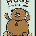 Kaart met daarop een grote knuffelbeer met de tekst 'Huge hug for you'