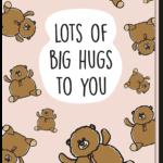 """Voorkant wenskaart """"big hug and kisses"""" met veel teddyberen erop en de tekst 'Lots of big hugs to you'"""