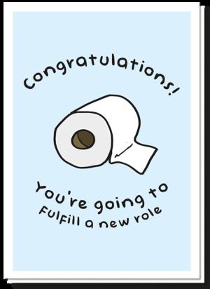 Voorkant wenskaart new job met daarop een grote wc rol en de tekst 'Congratulations! You're going to fulfill a new role'
