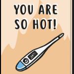 Voorkant beterschapskaart met een thermometer die 39 graden aangeeft en de tekst 'You are so hot!'