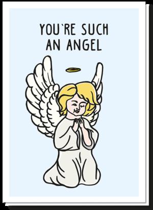 Een humoristische kerstkaart met een kerstengel en de tekst 'you're such an angel'. Op de achterkant 'sometimes'.