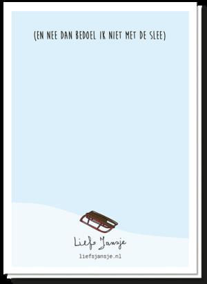 Achterkant kerstkaart met daarop een kleine slee en de tekst '(En nee dan bedoel ik niet met de slee)'