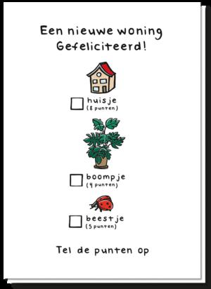 Gefeliciteerd, een nieuwe woning kaart. Daarop 3 afbeeldingen van een huisje, boompje en beestje, deze kan je aankruisen en de punten optellen