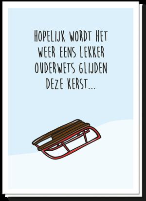 Kerstkaart met daarop een slee en de tekst 'Hopelijk wordt het weer eens lekker ouderwets glijden deze kerst'