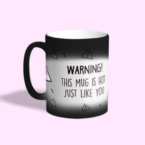 Valentijn teksten op Magic Mok. De tekst is als volgt 'Warning! This mug is hot, just like you'
