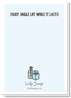 Achterkant Valentijnskaart Man met daarop de tekst 'Enjoy single life while it lasts!