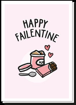 Voorkant Valentijnskaart Vrouw met daarop de tekst 'Happy Failentine' en een bak ijs en een reep chocola