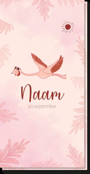Geboortekaartje flamingo. Roze langwerpig kaartje met daarop een flamingo en aan de zijkanten roze takken en een zonnetje