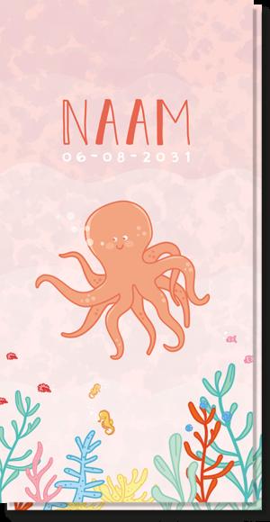 Geboortekaartje octopus, waarvan er maar 1 is. Uniek roze langwerpig geboortekaartje met daarop een octopus en vrolijk gekleurd koraal